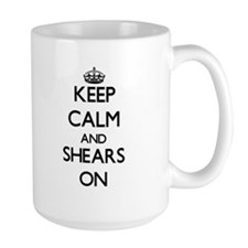 Keep Calm and Shears ON Mugs