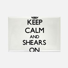 Keep Calm and Shears ON Magnets