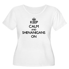 Keep Calm and Shenanigans ON Plus Size T-Shirt