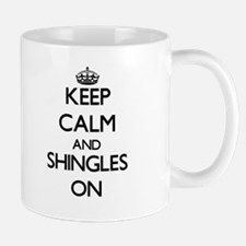 Keep Calm and Shingles ON Mugs