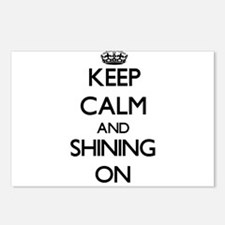 Keep Calm and Shining ON Postcards (Package of 8)