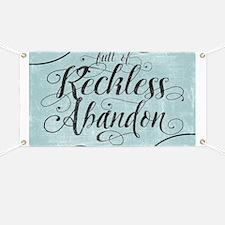 Full Of Reckless Abandon Banner