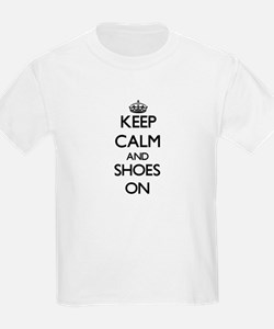 Keep Calm and Shoes ON T-Shirt
