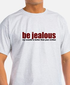 Coast Guard: Be Jealous T-Shirt