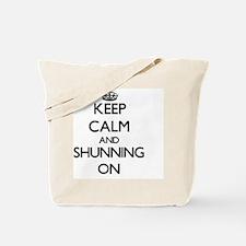 Keep Calm and Shunning ON Tote Bag