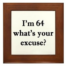 64 your excuse 2 Framed Tile