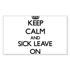 Keep Calm and Sick Leave ON Decal