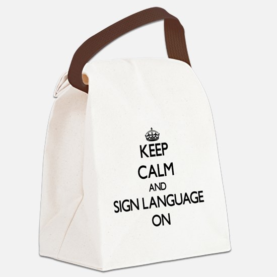 Keep Calm and Sign Language ON Canvas Lunch Bag