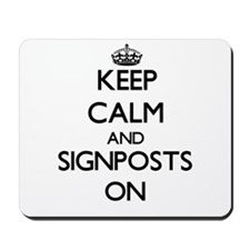 Keep Calm and Signposts ON Mousepad