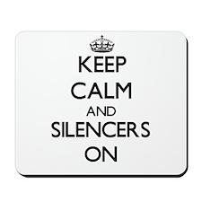 Keep Calm and Silencers ON Mousepad