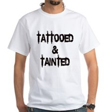 Tattooed And Tainted Tattoo T-Shirt