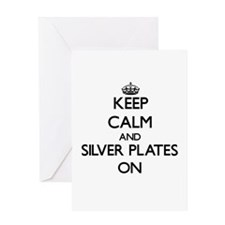 Keep Calm and Silver Plates ON Greeting Cards