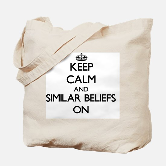 Keep Calm and Similar Beliefs ON Tote Bag