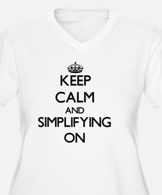 Keep Calm and Simplifying ON Plus Size T-Shirt