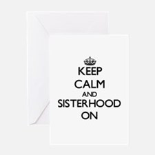 Keep Calm and Sisterhood ON Greeting Cards