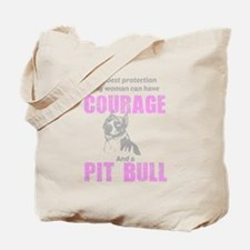 Courage and a Pit Bull Tote Bag