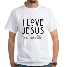 Love Jesus but Cuss Shirt