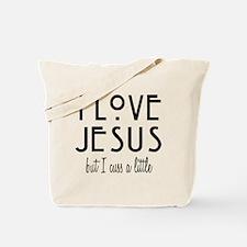 Love Jesus but Cuss Tote Bag