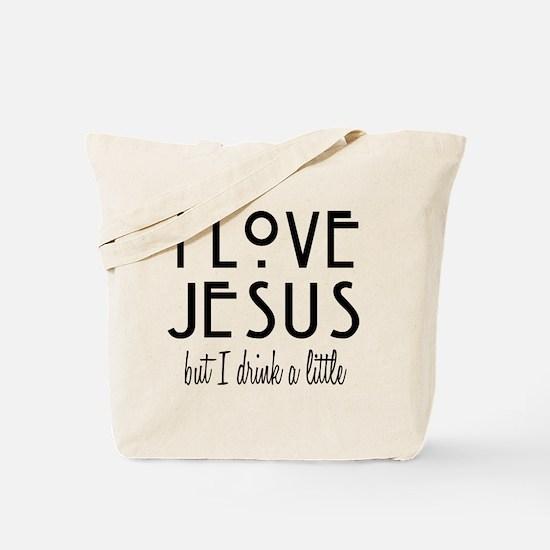 Love Jesus but Drink Tote Bag