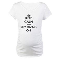 Keep Calm and Sky Diving ON Shirt