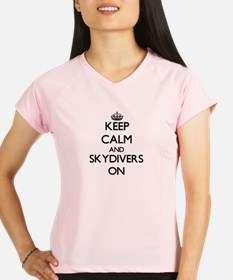 Keep Calm and Skydivers ON Performance Dry T-Shirt