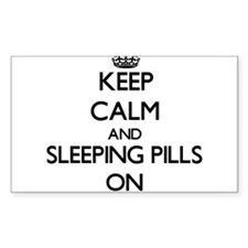 Keep Calm and Sleeping Pills ON Decal