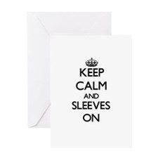Keep Calm and Sleeves ON Greeting Cards