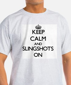 Keep Calm and Slingshots ON T-Shirt