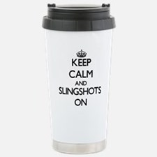Keep Calm and Slingshot Stainless Steel Travel Mug