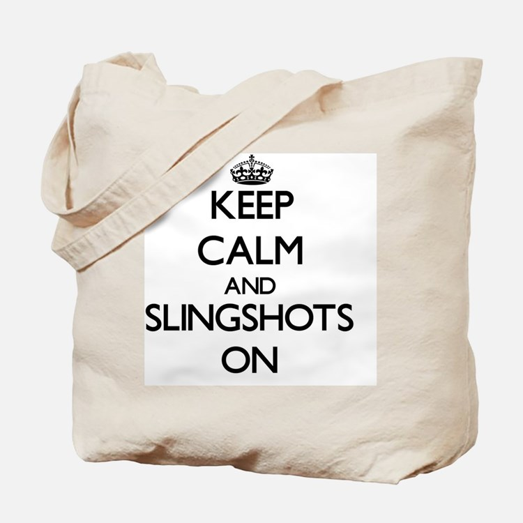 Keep Calm and Slingshots ON Tote Bag