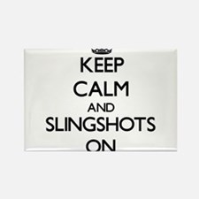 Keep Calm and Slingshots ON Magnets