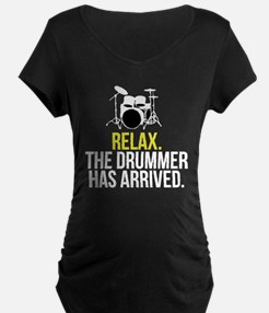 Relax Drummer Has Arrived Maternity T-Shirt