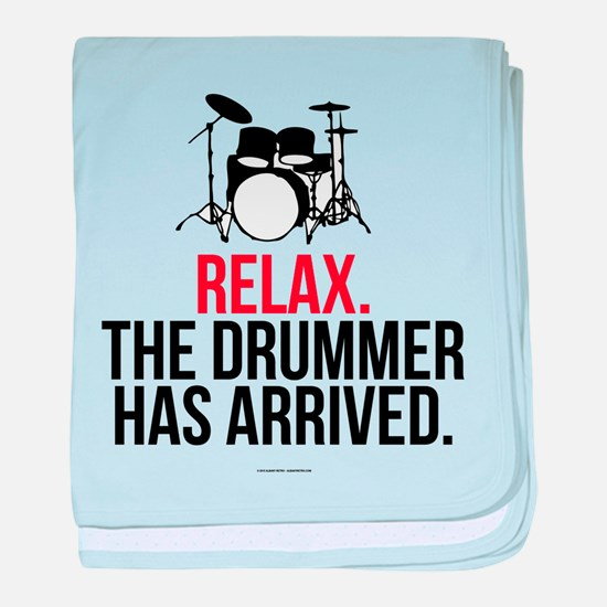 Relax Drummer Has Arrived baby blanket