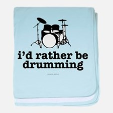 I'd Rather Be Drumming baby blanket