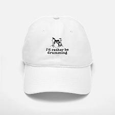 I'd Rather Be Drumming Baseball Baseball Cap