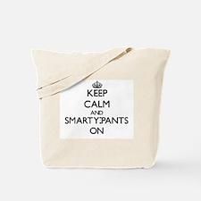 Keep Calm and Smarty-Pants ON Tote Bag