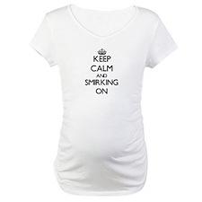 Keep Calm and Smirking ON Shirt