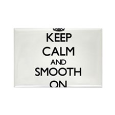 Keep Calm and Smooth ON Magnets