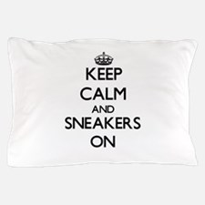 Keep Calm and Sneakers ON Pillow Case