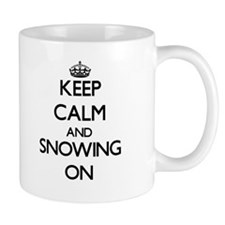 Keep Calm and Snowing ON Mugs