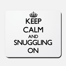Keep Calm and Snuggling ON Mousepad