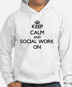 Keep Calm and Social Work ON Hoodie