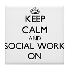 Keep Calm and Social Work ON Tile Coaster