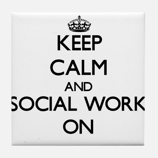 Keep Calm and Social Work ON Tile Coaster
