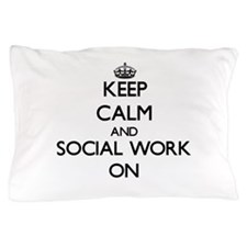 Keep Calm and Social Work ON Pillow Case