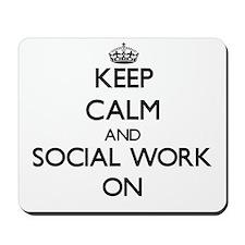 Keep Calm and Social Work ON Mousepad