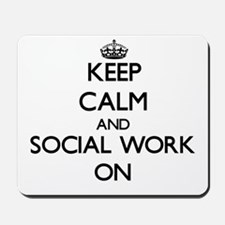 Keep Calm and Social Work ON Mousepad