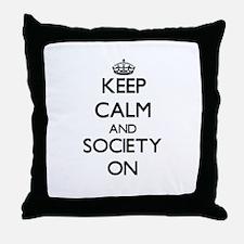 Keep Calm and Society ON Throw Pillow