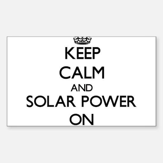 Keep Calm and Solar Power ON Decal