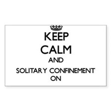 Keep Calm and Solitary Confinement ON Decal